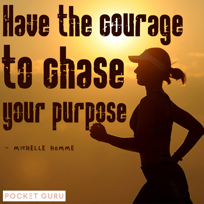 HAVE THE COURAGE